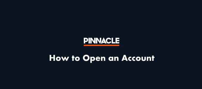 Pinnacle how to open an account