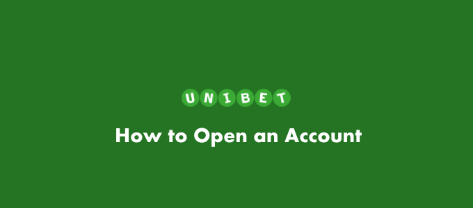 Unibet how to open an account