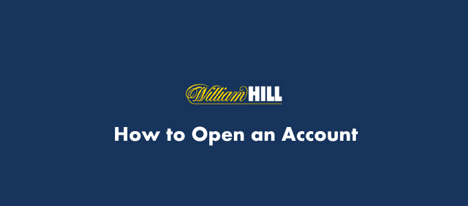 WilliamHill How to open an account